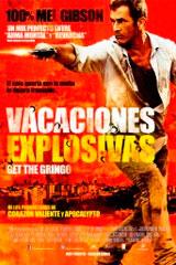VACACIONES EXPLOSIVAS - GET THE GRINGO - Atrapado en el infierno