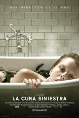 LA CURA SINIESTRA - A CURE FOR WELLNESS