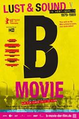 B-MOVIE: LUST & SOUND IN WEST BERLIN 1979- 1989