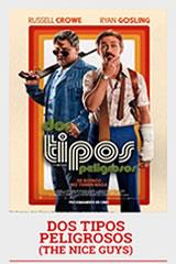 DOS TIPOS PELIGROSOS - THE NICE GUYS