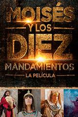 MOISÉS Y LOS DIEZ MANDAMIENTOS - Os Dez Mandamentos: O Filme