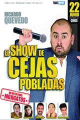 """RICARDO QUEVEDO: EL SHOW DE """"CEJAS POBLADAS"""""""