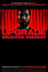 UPGRADE: MÁQUINA ASESINA - UPGRADE