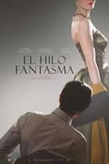 EL HILO FANTASMA - PHANTHOM THREAD