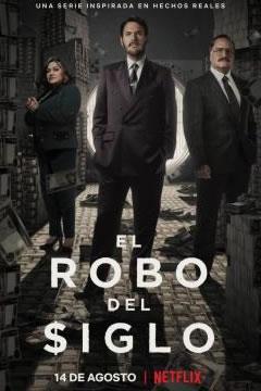 EL ROBO DEL SIGLO (Miniserie)