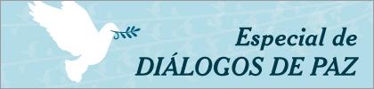 Especial Diálogos de Paz