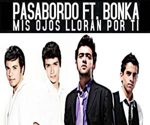 Bonka y Pasabordo presentan su cover de 'Mis ojos lloran por ti'