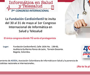 Fundación Cardioinfantil, invita al Primer Congreso de Informática en Salud en Colombia