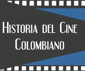 Historia del Cine colombiano