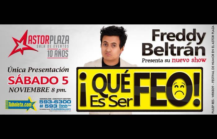 El comediante Freddy Beltrán presenta su Show 'Que feo es ser feo'