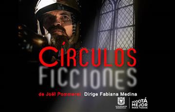 Círculos - Ficciones una obra con ocho historias diferentes en teatro