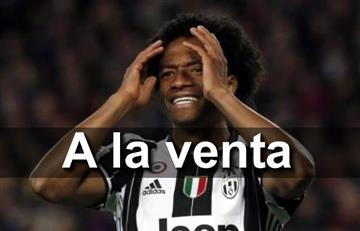 Juan Guillermo Cuadrado: La Juventus lo quiere vender