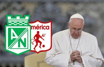 """Papa Fancisco: """"Una final entre Nacional y América es motivo para estar juntos"""""""