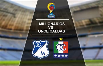 Millonarios vs Once Caldas: Transmisión EN VIVO TV y online