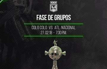 Atlético Nacional ante Colo Colo: Previa, datos, alineaciones y transmisión por TV