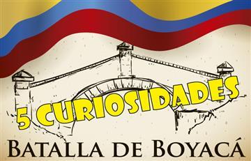 5 datos que de seguro no conoces de la Batalla de Boyacá