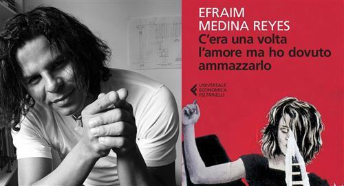 Las filosas letras de Efraim Medina Reyes